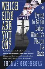 Which Side Are You On?: Trying to Be for Labor When It's Flat on Its-ExLibrary
