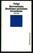 TEIGE KAREL SURREALISMO REALISMO SOCIALISTA IRREALISMO EINAUDI 1982 PAPERBACKS