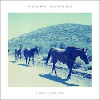 Young Oceans - Young Oceans : I Must Find You [New Vinyl]