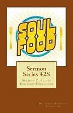 Sermon Series 42S : Sermon Outlines for Easy Preaching by Dr. Joseph...