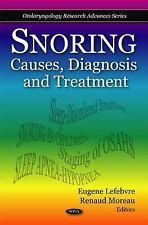 Snoring: Causes, Diagnosis and Treatment (Otolaryngology Research Adva-ExLibrary