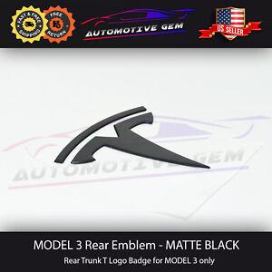 Tesla MODEL 3 Rear Lid Trunk Emblem T Badge MATTE BLACK Logo OEM Upgrade