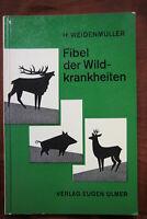 Fibel der Wildkrankheiten  Weidenmüller  Verlag Eugen Ulmer Taschenbuch 1964 xx