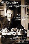 The Sir Arthur Conan Doyle Reader: From Sherlock Holmes to Spiritualis-ExLibrary