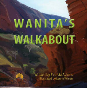 Wanita's Walkabout, a search for the Black-footed Wallaby in Central Australlia