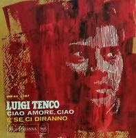 """CIAO AMORE CIAO LUIGI TENCO  7"""" ORIGINALE  1967 SANREMO -  E SE CI DIRANNO"""