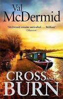 Cross and Burn: (Tony Hill and Carol Jordan, Book 8), McDermid, Val, Very Good B