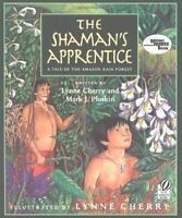 The Shamans Apprentice: A Tale of the Amazon Rain Forest by Lynne Cherry, Mark