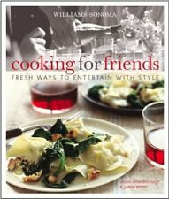 Williams-Sonoma Cooking for Friends: Fresh ways to