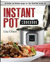 Instant Pot Cookbook: 150 Healthy and Delicious Recipes for Your Brand New Insta
