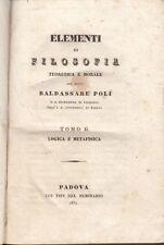FILOSOFIA POLI BALDASSARRE ELEMENTI DI FILOSOFIA TEORETICA E MORALE 1837