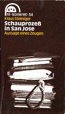 Steiniger, Klaus; Schauprozeß in San Jose - Aussagen eines Zeugen, 1983