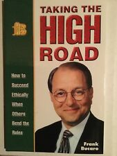 Taking The High Road: How To Succeed Ethically When Others Bend the Rules