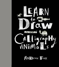 NEW Learn to Draw Calligraphy Animals: 30 unique creations by Andrew Fox