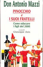 Don Antonio Mazzi - Pinocchio e i suoi fratelli. Come educare i figli Ed. Piemme