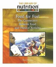 Food for Fuel: The Connection Between Food and Physical Activity (Library of Nut
