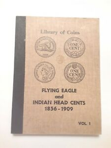1856 - 1909  Flying  Eagle + Indian  Cent album  Library of  Coins 1958 album