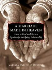 NEW ~ Marriage Made in Heaven Find Keep Spiritually Satisying Relationship Book