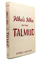Alfred J. Kolatch WHO'S WHO IN THE TALMUD  1st Edition 1st Printing