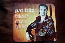 Pat Fritz Bluer than blue hotrock records CD Autogramm Signiert **
