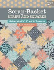 Scrap-Basket Strips and Squares by The Patchwork Place