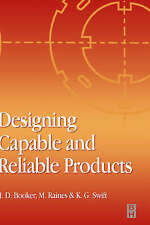 Designing Capable and Reliable Products, Raines, M., Swift, K. G., Booker, J. D.
