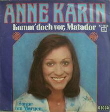 """7"""" 1974 ! ANNE KARIN : Komm doch vor Matador /MINT-?"""