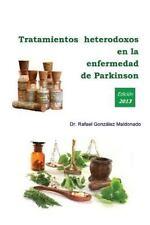 Tratamientos Heterodoxos en la Enfermedad de Parkinson by Rafael Maldonado...