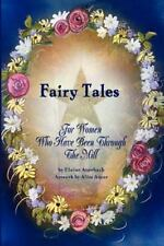Fairy Tales for Women Who Have Been Through the Mill by Elaine Auerbach...