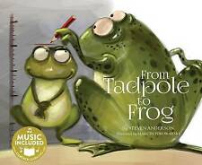NEW From Tadpole to Frog (My First Science Songs) by Steven Anderson