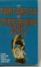 The Faint Aroma of Performing Seals by Robin Douglas-Home P/B NEL 1969