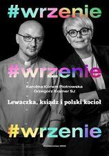 Wrzenie Lewaczka ksiądz i polski kocioł Korwin Piotrowska