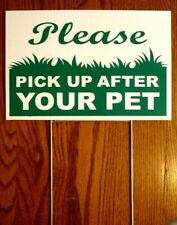 "PLEASE PICK UP AFTER YOUR PET  8""X12"" Plastic Coroplast Sign with Stake  NEW"