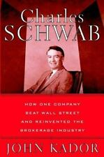 Charles Schwab: How One Company Beat Wall Street and Reinvented the Brokerage In