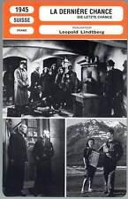 LA DERNIERE CHANCE - Morrison,Hoy,Reagan (Fiche Cinéma) 1945 - The Last Chance
