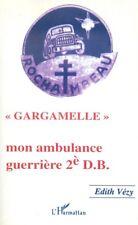 Gargamelle mon ambulance guerriere 2e DB par Edith Vezy avec envoi