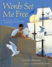 Words Set Me Free: The Story of Young Frederick Douglass: By Cline-Ransome, Lesa