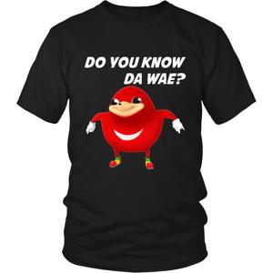 Do You Know Da Wae Funny Unisex men women shirt Uganda Knuckle funny meme TShirt