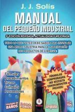 Manual del Pequeno Industrial: Formulas, Procedimientos, Secretos, Consejos Prac