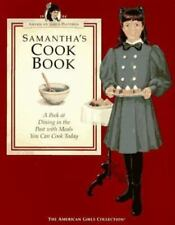 Samantha's Cookbook: A Peek at Dining in the Past with Meals You Can Cook T
