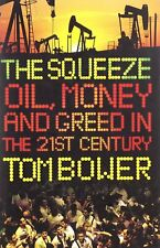 The Squeeze: Oil, Money And Greed In The 21st Century (HB, 2009)