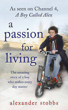 A Passion for Living: The Amazing Story of a Boy Who Makes Every Day Matter, Sto
