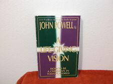 A Life-Giving Vision: How to Be a Christian in Today's World by John Joseph...