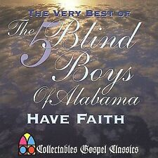 THE FIVE BLIND BOYS OF ALABAMA - Have Faith: The Very Best Of - New Sealed CD