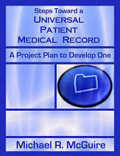 Steps Toward a Universal Patient Medical Record: A Project Plan to-ExLibrary