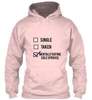Mentally Dating Cole Sprouse - Single Taken Colesprouse Gildan Hoodie Sweatshirt