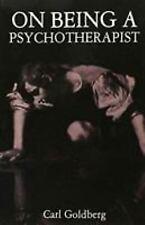 On Being a Psychotherapist Carl Goldberg Paperback
