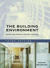 The Building Environment : Active and Passive Control Systems by Vaughn Bradshaw