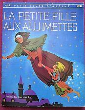 LA PETITE FILLE AUX ALLUMETTES  Petit livre d'argent n° 360  1981 Deux coqs d'or