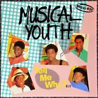 Maxi 45t Musical Youth - Tell me why ?